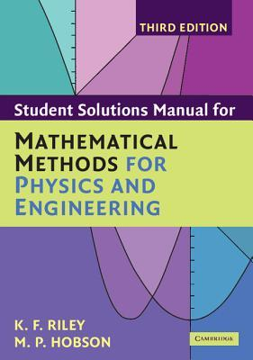 Student Solutions Manual for Mathematical Methods for Physics and Engineering