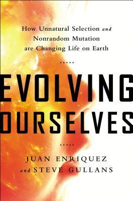 Evolving Ourselves by Juan Enriquez