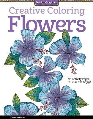 Creative Coloring Flowers: Art Activity Pages to Relax and Enjoy ...