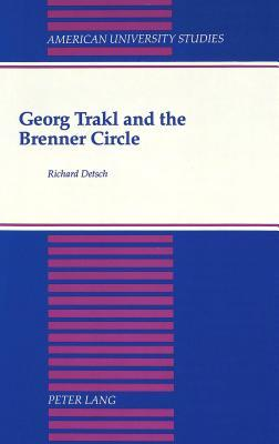 Georg Trakl And The Brenner Circle