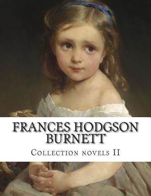 Frances Hodgson Burnett, Collection Novels II