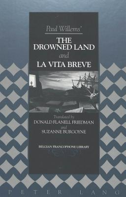 Paul Willems' The Drowned Land And La Vita Breve by Paul Willems