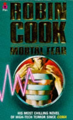 Mortal Fear by Robin Cook