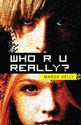 Who R U Really? by Margo Kelly