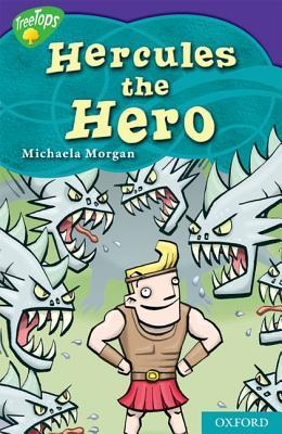 Hercules the Hero (Oxford Reading Tree: Level 11: TreeTops Myths and Legends)