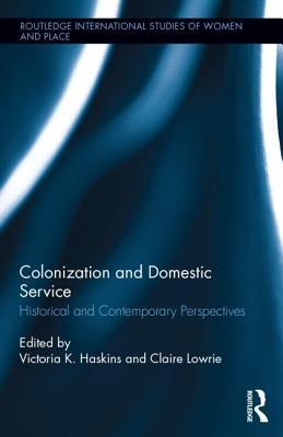 Colonization and Domestic Service: Historical and Contemporary Perspectives