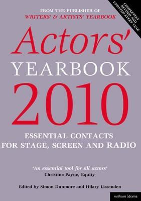 Actors' Yearbook 2010 2010: Essential Contacts For Stage, Screen And Radio