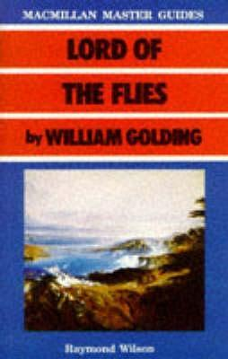 Lord Of The Flies By William Golding: Macmillan Master Guides