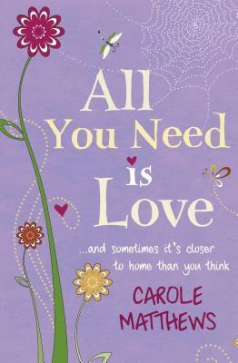 all you need is love carole matthews