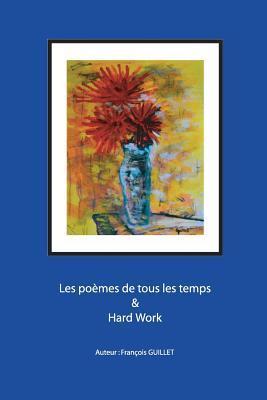 Les Poemes de Tous Les Temps & Hard Work