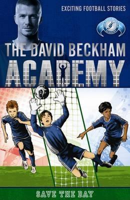 Save the Day (The David Beckham Academy, #3)