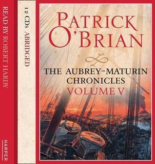 The Aubrey-Maturin Chronicles, Volume Five