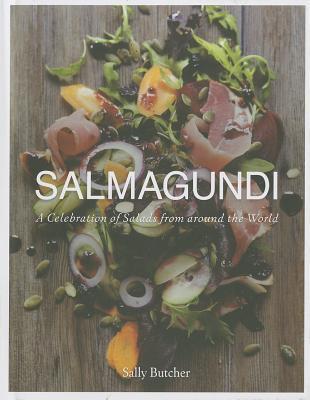 Salmagundi: A Celebration of Salads from Around the World