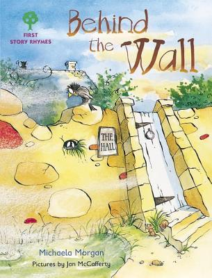 Behind the Wall (Oxford Reading Tree: Stages 1-9: Rhyme and Analogy: First Story Rhymes)