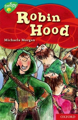 The Legend of Robin Hood (Oxford Reading Tree: Level 9: TreeTops Myths and Legends)