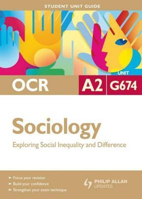 OCR A2 Sociology: Pt. G674: Exploring Social Inequality and Difference