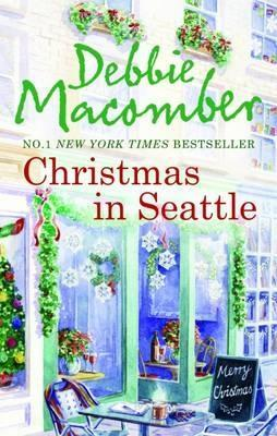 Christmas in Seattle by Debbie Macomber