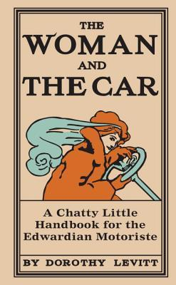 the-woman-and-the-car-a-chatty-little-handbook-for-the-edwardian-motoriste