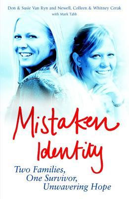 Mistaken Identity: Two Families, One Survivor, Unwavering Hope