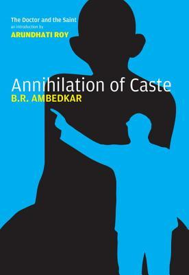 Annihilation of caste: the annotated critical edition by B.R. Ambedkar