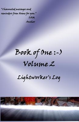 Book of One: -): Volume 2 Lightworker's Log