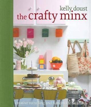 The Crafty Minx: Creative Recycling And Handmade Treasures