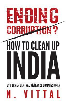 Ending Corruption?: How to Clean Up India