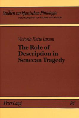 The Role of Description in Senecan Tragedy