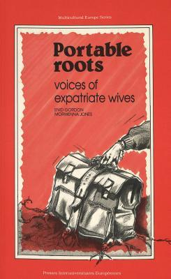 Portable Roots: Voices of Expatriate Wives