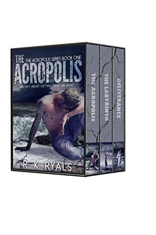 Acropolis / The Labyrinth / Deliverance (Acropolis #1-3)