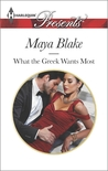 What the Greek Wants Most (The Untamable Greeks, #3)