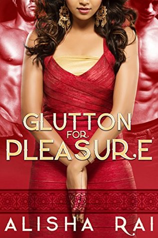 Cover of Glutton for Pleasure by Alisha Rai c/o Alisha Rai