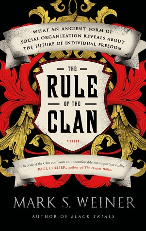 the-rule-of-the-clan-what-an-ancient-form-of-social-organization-reveals-about-the-future-of-individual-freedom