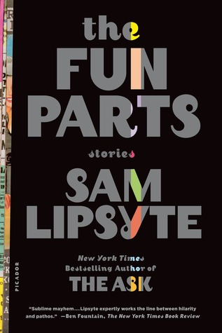The Fun Parts by Sam Lipsyte