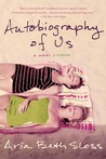 Autobiography of Us by Aria Beth Sloss