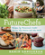FutureChefs: Recipes by Tom...