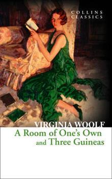 A Room of One's Own and Three Guineas por Virginia Woolf