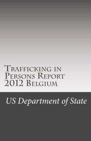 Trafficking in Persons Report 2012 Belgium
