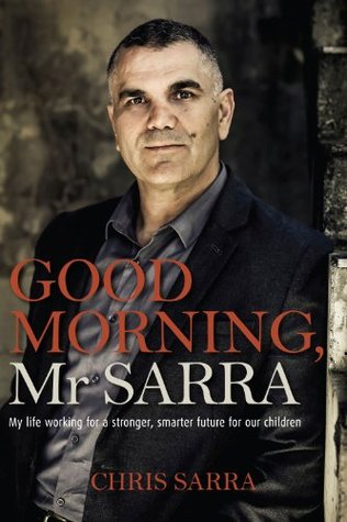 good-morning-mr-sarra-my-life-working-for-a-stronger-smarter-future-for-our-children