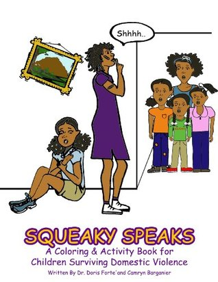 Squeaky Speaks, A Coloring & Activity Book for Children Surviving Domestic Violence