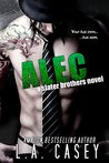 ALEC (Slater Brothers #2) by L.A. Casey