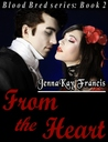 From the Heart (Blood Bred #2)