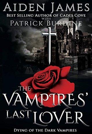The Vampires' Last Lover (Dying of the Dark Vampires Book 1)