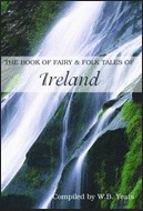 The Book of Fairy & Folk Tales of Ireland by W.B. Yeats