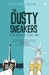 The Dusty Sneakers: Kisah Kawan di Ujung Sana