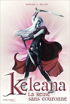 La Reine sans Couronne (Keleana, #2)