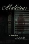 Malicious by Jade Eby