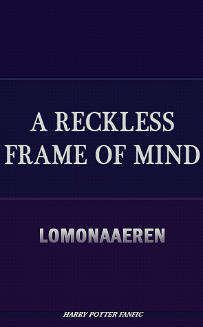 A Reckless Frame of Mind (The Frames of Mind, #1) by Lomonaaeren
