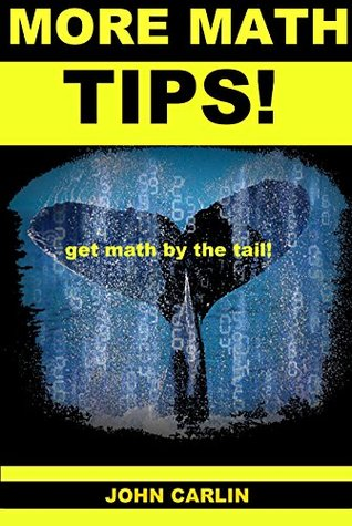 More Math Tips!: Additional Vedic Math (Get Math by the Tail! Book 3)