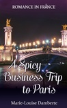 A Spicy Business Trip to Paris (Romance in France Book 1)